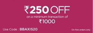 Rs.250 OFF on a minimum transaction of Rs.1000