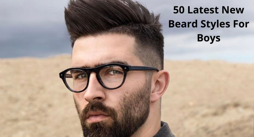 50 Latest New Beard Styles For Boys With Images