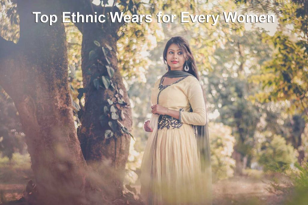 Top Ethnic Wears for Every Women in 2020