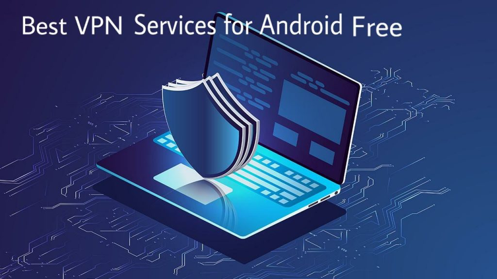 Best VPN Service for Android Free