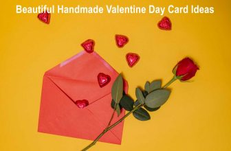 Beautiful Handmade Valentine Day Card Ideas for Friends, Family and Teachers