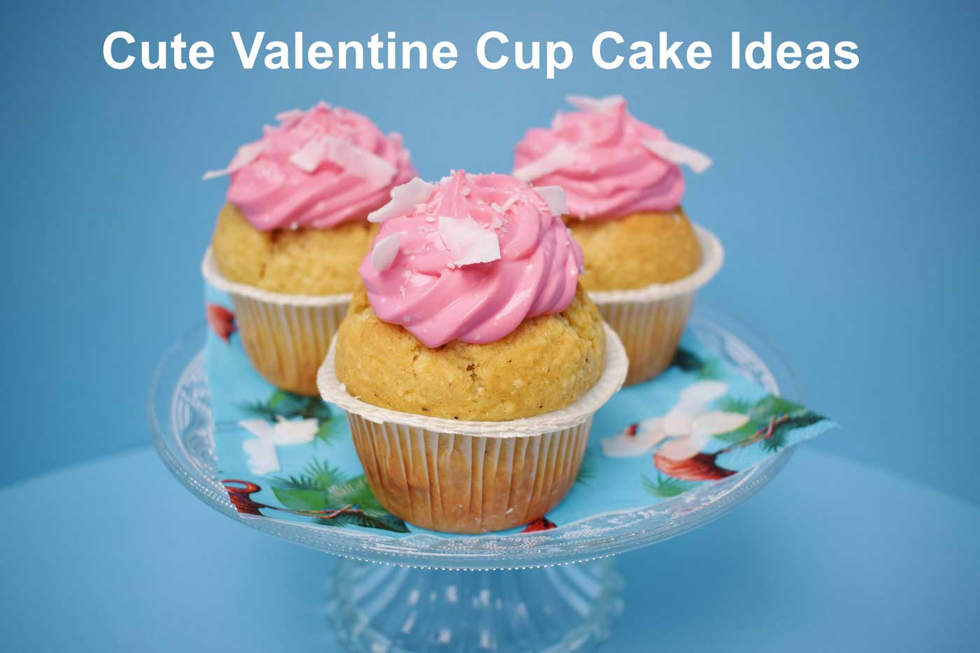 Cute Valentine Cup Cake Ideas to express your love