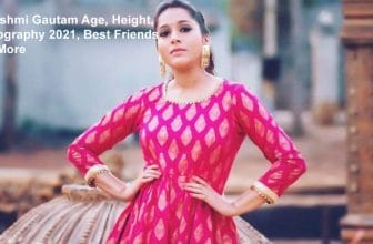 Rashmi Gautam Age, Height, Biography 2021, Best Friends & More