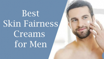 15 Best Skin Fairness Creams for Men in India 2020