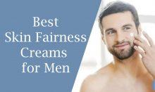 15 Best Skin Fairness Creams for Men in India 2020