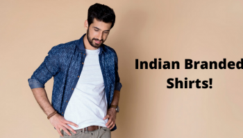 Top 20 Best Indian Branded Shirts For Men