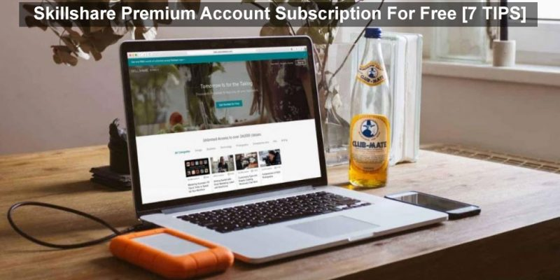 Skillshare Premium Free Account Subscription [7 TIPS]
